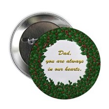 "Memory of Dad Holly Wreath 2.25"" Button"