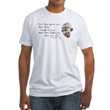 "Gandhi Quote - ""First they ig Shirt"
