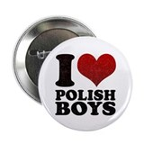 "I love Polish Boys 2.25"" Button"