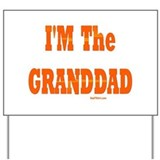 I'm The Granddad Yard Sign
