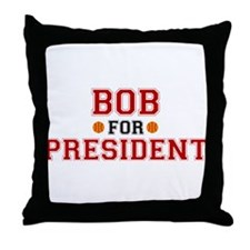 Bob for President Throw Pillow
