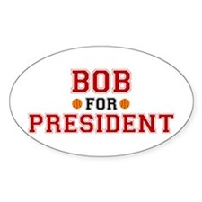 Bob for President Oval Decal