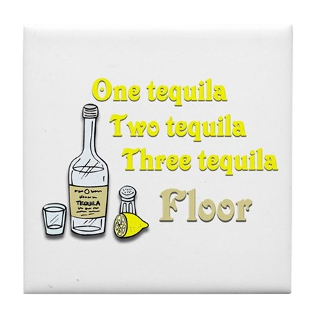 one tequila two tequila three tequila floor til by cultper