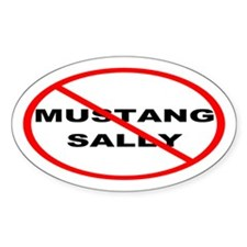 No Mustang Sally Bumper Stickers