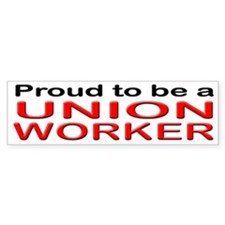 Proud to be a Union Worker Bumper Bumper Sticker
