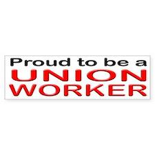 Proud to be a Union Worker Bumper Bumper Sticker