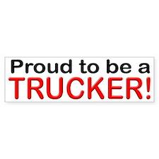 Proud to be a Trucker Bumper Bumper Sticker