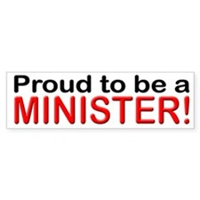 Proud to be a Minister Bumper Car Sticker
