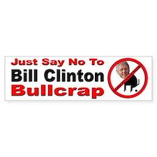 No Bill Clinton Bullcrap Bumper Bumper Sticker