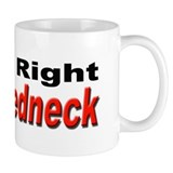 Redneck Damn Right Mug