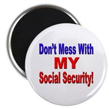 "Don't Mess with My Social Security 2.25"" Magnet (1"