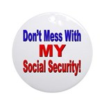 Don't Mess with My Social Security Keepsake (Round
