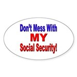 Don't Mess with My Social Security Oval Sticker