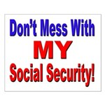 Don't Mess with My Social Security Small Poster