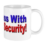 Don't Mess with My Social Security Mug       