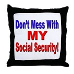Don't Mess with My Social Security Throw Pillow