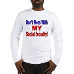 Don't Mess with My Social Security Long Sleeve T-S