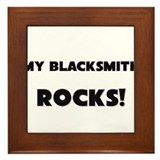 MY Blacksmith ROCKS! Framed Tile