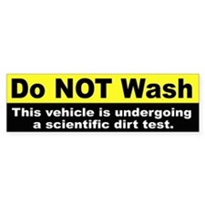 Do Not Wash Car Bumper Bumper Sticker