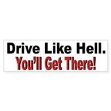 Drive Like Hell Anti Speeding Bumper Bumper Sticker
