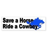 Save a Horse Ride a Cowboy Bumper Bumper Sticker