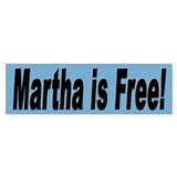 Martha is Free Bumper Sticker for Martha Support