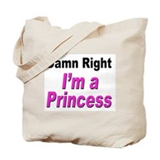 Damn Right Princess Tote Bag