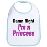 Damn Right Princess Bib