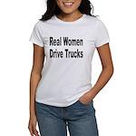 Real Women Drive Trucks Women's T-Shirt
