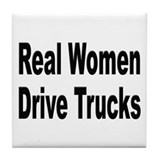 Real Women Drive Trucks Tile Coaster