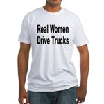 Real Women Drive Trucks Fitted T-Shirt