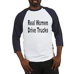 Real Women Drive Trucks Baseball Jersey