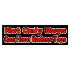 Badass Toys for Girls Bumper Bumper Sticker