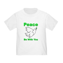 Peace Be With You Toddler T-Shirt