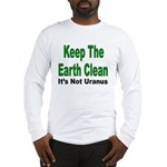 Keep the Earth Clean Long Sleeve T-Shirt