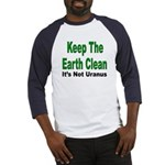 Keep the Earth Clean (Front) Baseball Jersey