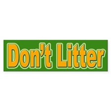 Don't Litter Bumper Sticker for the Environment