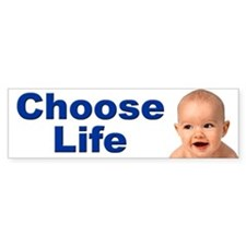 Choose Life Pro Life Bumper Bumper Sticker