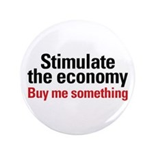 "Stimulate The Economy 3.5"" Button"