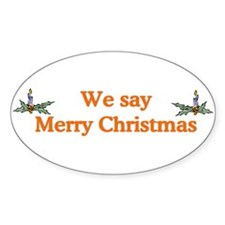 We say Merry Christmas Oval Sticker (10 pk)
