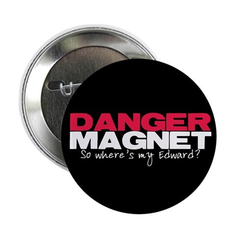 "Danger Magnet Edward 2.25"" Button"