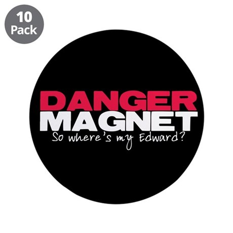 "Danger Magnet Edward 3.5"" Button (10 pack)"
