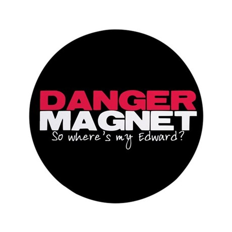 Danger Magnet Edward 3.5&quot; Button (100 pack)