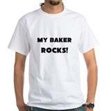 MY Baker ROCKS! Shirt