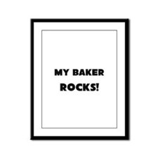 MY Baker ROCKS! Framed Panel Print