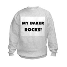 MY Baker ROCKS! Kids Sweatshirt