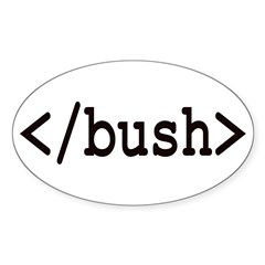html end tag bush (oval bumper sticker)