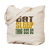 Eat Sleep Tang Soo Do Tote Bag