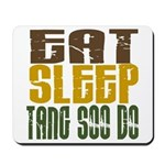 Eat Sleep Tang Soo Do Mousepad