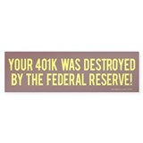 Your 401k & the Fed Bumper Sticker (10 pk)